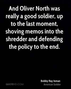 And Oliver North was really a good soldier, up to the last moment ...
