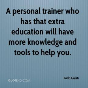 personal trainer who has that extra education will have more