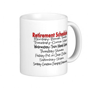 Hilarious Retirement Sayings Schedule Mugs Tshirts Hats