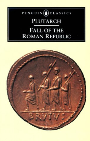 Milner's Reviews > The Fall of the Roman Republic: Six Lives