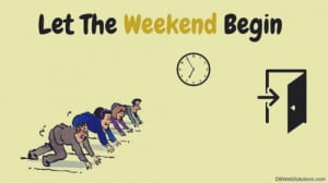Let The Weekend Begin on imgfave