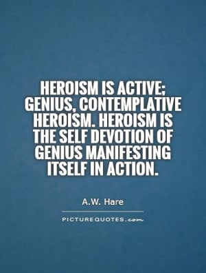 heroism-is-active-genius-contemplative-heroism-heroism-is-the-self ...