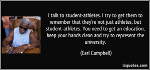 athletes. I try to get them to remember that they're not just athletes ...