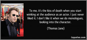 To me, it's the kiss of death when you start winking at the audience ...