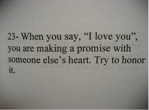 ... love you, you are making a promise with someone else's heart, try to