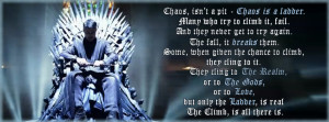 Chaos isn't a pit. Chaos is a ladder…