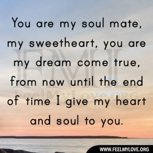 You Are My Soulmate Quotes For Him You are my soul mate my