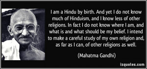 am a Hindu by birth. And yet I do not know much of Hinduism, and I ...
