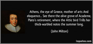 Athens, the eye of Greece, mother of arts And eloquence... See there ...