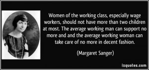 ... working man can support no more and and the average working woman can