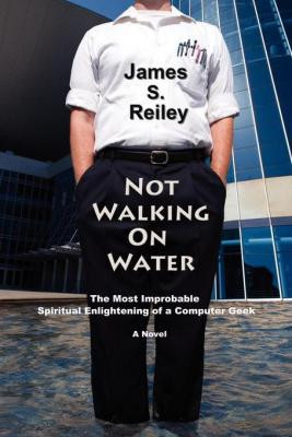 Not Walking On Water by James S. Reiley