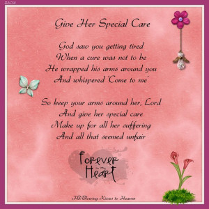 her special care....my mom was a special lady please take good care ...