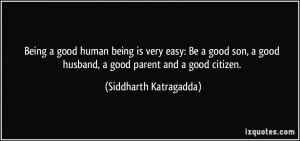 quote-being-a-good-human-being-is-very-easy-be-a-good-son-a-good ...