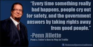 Penn Jillette: People cry out for safety, and the government answers ...