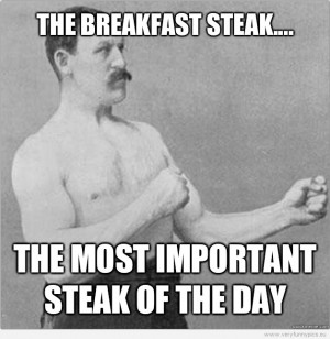 Funny Picture – Overly manly man – The breakfast steak - The most ...