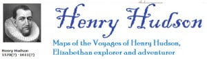 Ian Chadwick has created an excellent website on Henry Hudson . I ...