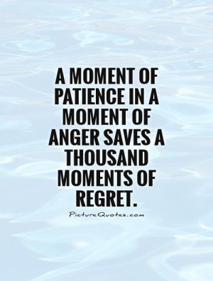 Patience Quotes Regret Quotes Anger Quotes Moment Quotes