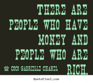 Rich People Quotes there are people who have