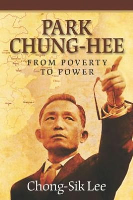 Book Review: Park Chung-Hee: From Poverty to Power