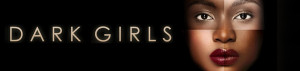 Welcome to The Official Dark Girls Movie