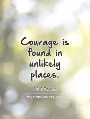 Courage Quotes J R R Tolkien Quotes