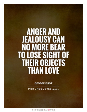 Jealousy Quotes Anger Quotes George Eliot Quotes