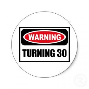 Turning 30: Part One