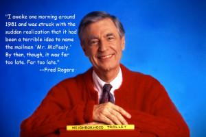 True Story! - Fred Rogers - Regretful
