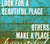 some people look for a beautiful place...