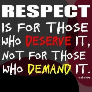 ... is for those who deserve it not for those who demand it life quote