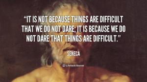 quote-Seneca-Seneca-difficult-37.png