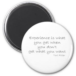 Funny Experience quote Refrigerator Magnet