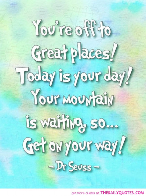 your off to great places dr seuss quotes quotesgram