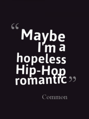 quote music hip hop rap quotes lyrics hip-hop Common real hip hop rap ...