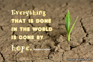 Martin luther king quote about hope: Everything that is done in the ...