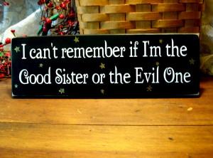 Good Sister Evil Sister