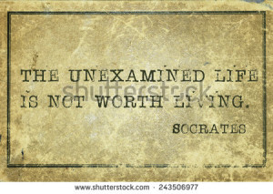 life is not worth living- ancient Greek philosopher Socrates quote ...