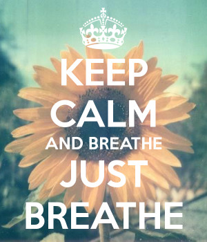 keep-calm-and-breathe-just-breathe-8.png