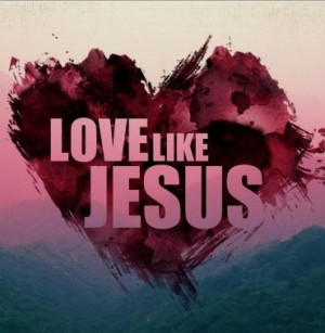 love it love like jesus