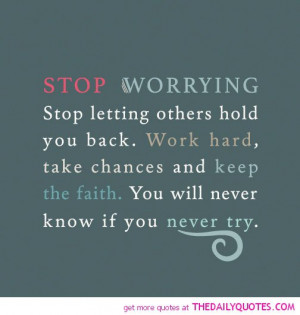 Worrying Quotes Stop worrying