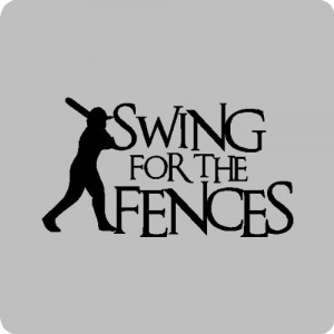 Swing for the fences...Baseball Wall Quotes Words Sayings Removable ...