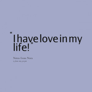 Have A Good Man In My Life Quotes Quotes picture: i have love in