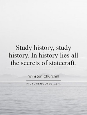 ... -history-in-history-lies-all-the-secrets-of-statecraft-quote-1.jpg