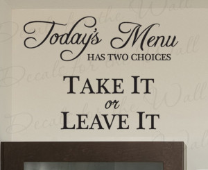Today's Menu Take it or Leave it Kitchen Vinyl Wall Decal Quote