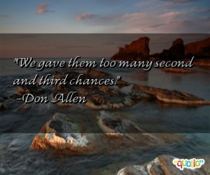 ... second and third chances don allen 183 people 100 % like this quote do