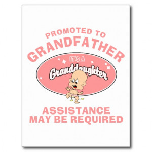 Grandpa Quotes From Granddaughter New granddaughter promoted to