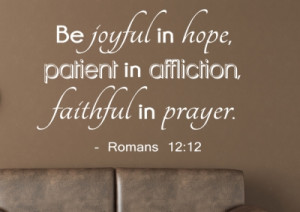 Romans 12:12 Be joyful in... # 2 Christian Wall Decal Quotes