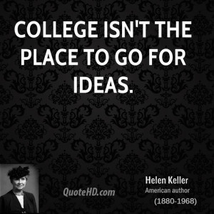 College isn't the place to go for ideas.