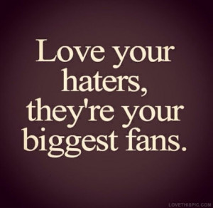 love it love your haters