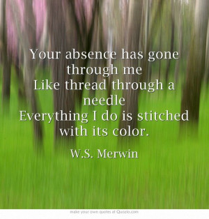 Your Absence ~ W.S. Merwin